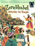 Zerubbabel Rebuilds The Temple - Arch Books