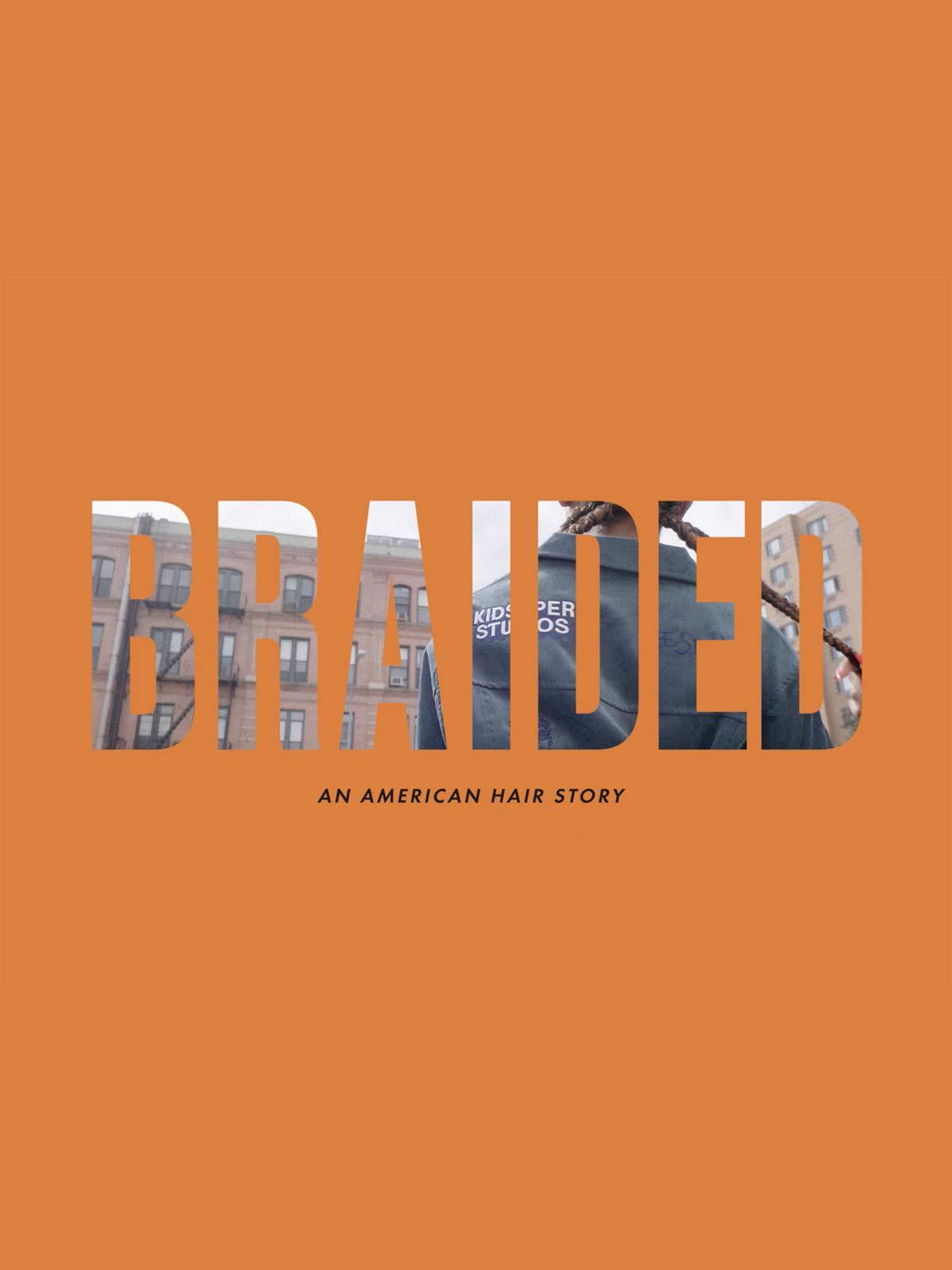 Braided: An American Hair Story