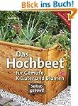 Das Hochbeet: F�r Gem�se, Kr�uter und...