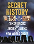 Secret History: Conspiracies from Anc...