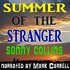 Summer of the Stranger Hörbuch von Sonny Collins Gesprochen von: Mark Carrell