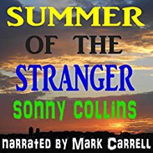 Summer of the Stranger Audiobook by Sonny Collins Narrated by Mark Carrell