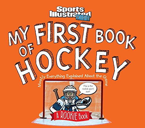 My-First-Book-of-Hockey-A-Rookie-Book-Mostly-Everything-Explained-About-the-Game