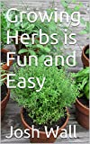 Growing Herbs is Fun and Easy
