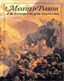 Maxfield Parrish & the Illustrators of the Golden Age (0764912577) by Wagner, Margaret E.