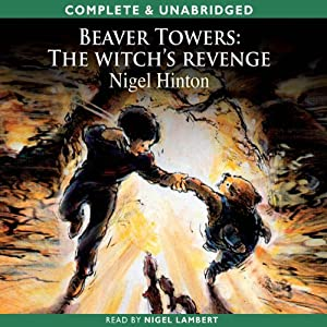 The Witch's Revenge: Beaver Towers, Book 2 | [Nigel Hinton]