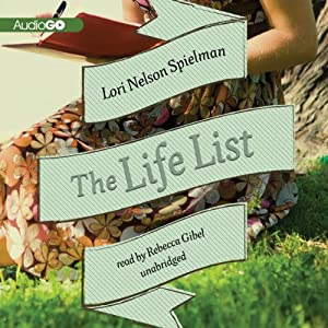 The Life List: A Novel | [Lori Nelson Spielman]