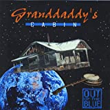 Out Of The Blue - Granddaddy's Cabin