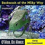 Backwash of the Milky Way: Planet Octavion Science Fiction Adventure Stories | O'Neil De Noux