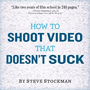How to Shoot Video That Doesn't Suck Audiobook