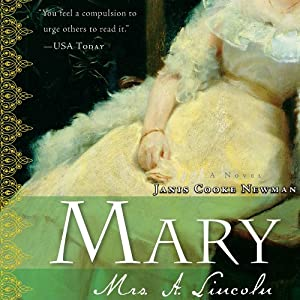 Mary: Mrs. A. Lincoln | [Janis Cooke Newman]