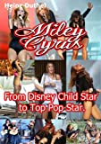Miley Cyrus From Disney Child Star to Top Pop Star. (1)