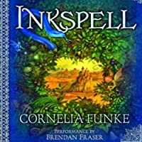 Inkspell (       UNABRIDGED) by Cornelia Funke Narrated by Brendan Fraser