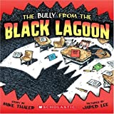 The Bully from the Black Lagoon (Black Lagoon Adventures)
