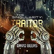 The Singularity: Traitor: The Singularity Series, Book 2 | David Beers