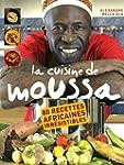 La cuisine de Moussa: 80 recettes afr...