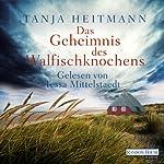 Das Geheimnis des Walfischknochens | Tanja Heitmann