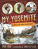 img - for My Yosemite: A Guide for Young Adventurers book / textbook / text book