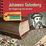 Johannes Gutenberg (Abenteuer & WIssen)   Ulricke Beck