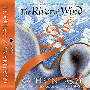 The River of Wind: Guardians of Ga'Hoole, Book 13 | [Kathryn Lasky]