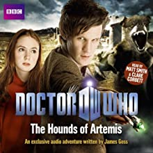 Doctor Who: The Hounds of Artemis (       UNABRIDGED) by James Goss Narrated by Matt Smith, Clare Corbett