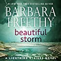 Beautiful Storm: Lightning Strikes, Book 1 Audiobook by Barbara Freethy Narrated by Eva Kaminsky