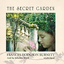 The Secret Garden (       UNABRIDGED) by Frances Hodgson Burnett Narrated by Johanna Ward