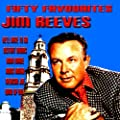Jim Reeves Fifty Favourites