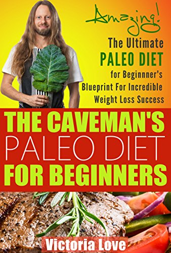 Paleo food list the paleo diet easy paleo recipes paleo food list the ultimate paleo diet for beginners blueprint for incredible weight loss success paleo cookbook diet food list paleo cookbook book 1 malvernweather Image collections