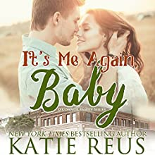 It's Me Again, Baby: O'Connor Family Series, Book 3 Audiobook by Katie Reus Narrated by Sophie Eastlake