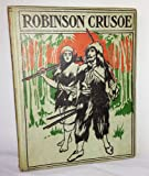 Robinson Crusoe His Life and Strange, Surprising Adventures
