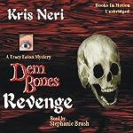 Dem Bones Revenge: A Tracy Eaton Mystery | Kris Neri