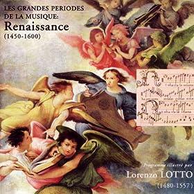 La Musique de la Renaissance (1450-1600) [Music From Renaissance]