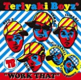 Teriyaki Boyz / Work That: Feat.Pharrell & Chiris Brown