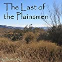 The Last of the Plainsmen (       UNABRIDGED) by Zane Grey Narrated by Jim Roberts