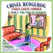 Chisel Hedgehog, Book 7: The End of Summer | Perry Crompton