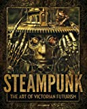 img - for Steampunk: The Art of Victorian Futurism book / textbook / text book