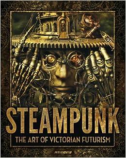 Victorian futurism art steampunk of the pdf