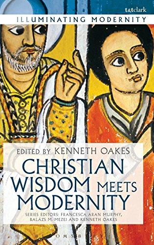 Christian Wisdom Meets Modernity (Illuminating Modernity)