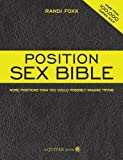 img - for The Position Sex Bible: More Positions Than You Could Possibly Imagine Trying by Foxx, Randi (2008) Paperback book / textbook / text book