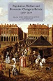 Population, Welfare and Economic Change in Britain, 1290-1834 (People, Markets, Goods: Economies and Societies in History)