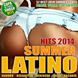 Latino Summer Hits 2014 - 52 Best Latin Songs - Brasil World Cup Deluxe Edition (Kuduro, Merengue, Reggaeton, Salsa, Bachata, Urban Latin)
