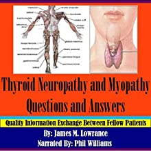 Thyroid Neuropathy and Myopathy Questions and Answers (       UNABRIDGED) by James M. Lowrance Narrated by Phil Williams