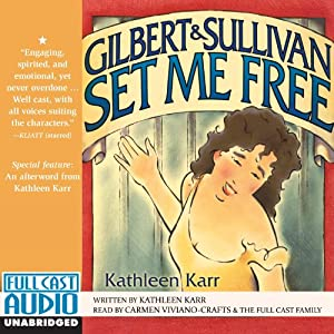 Gilbert and Sullivan Set Me Free Audiobook
