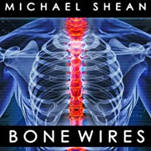 Bone Wires (       UNABRIDGED) by Michael Shean Narrated by James Patrick Cronin