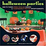 Halloween Parties: How to Throw Spook-Tacular Soirees and Frighteningly Festive Entertainments