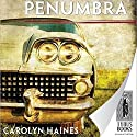 Penumbra Audiobook by Carolyn Haines Narrated by Suehyla El Attar