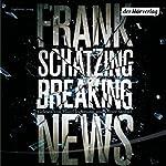 Breaking News | Frank Schätzing