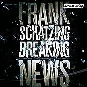 Breaking News | [Frank Schätzing]