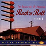 The Golden Age Of American Rock 'n' Roll, Volume 3: Hot 100 Hits From 1954-1963 ~ The Golden Age Of...